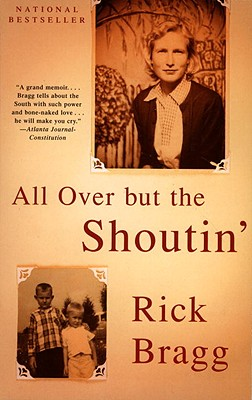 All over but the Shoutin' By Bragg, Rick