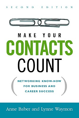 Make Your Contacts Count By Baber, Anne/ Waymon, Lynne